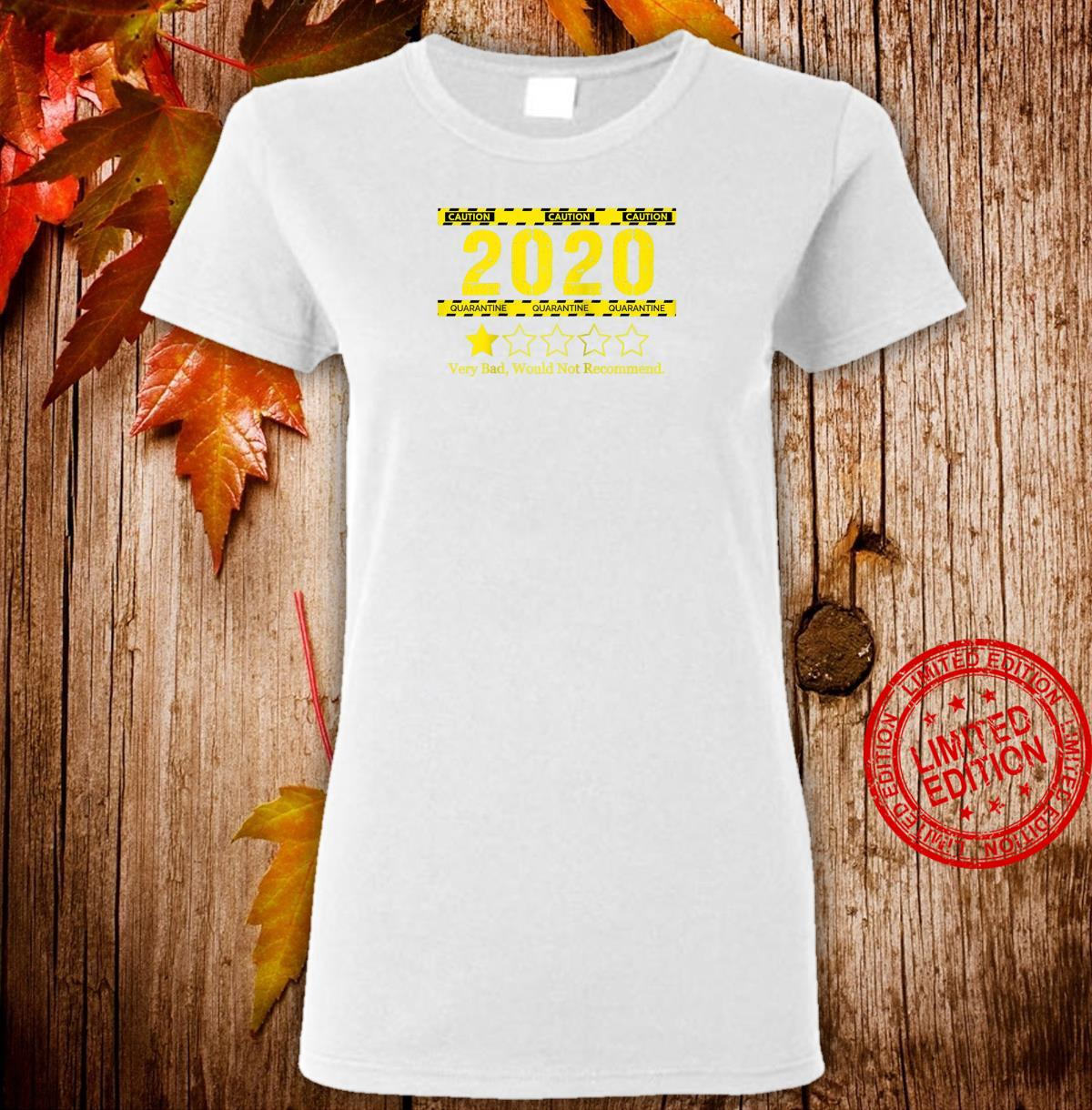 1 Star Rating 2020 Review Very Bad Would Not Recommend Shirt ladies tee
