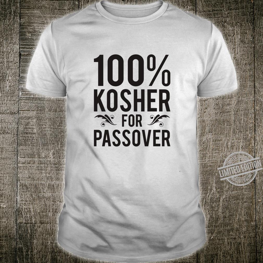 100% Kosher for Passover Jewish Pesach Shirt