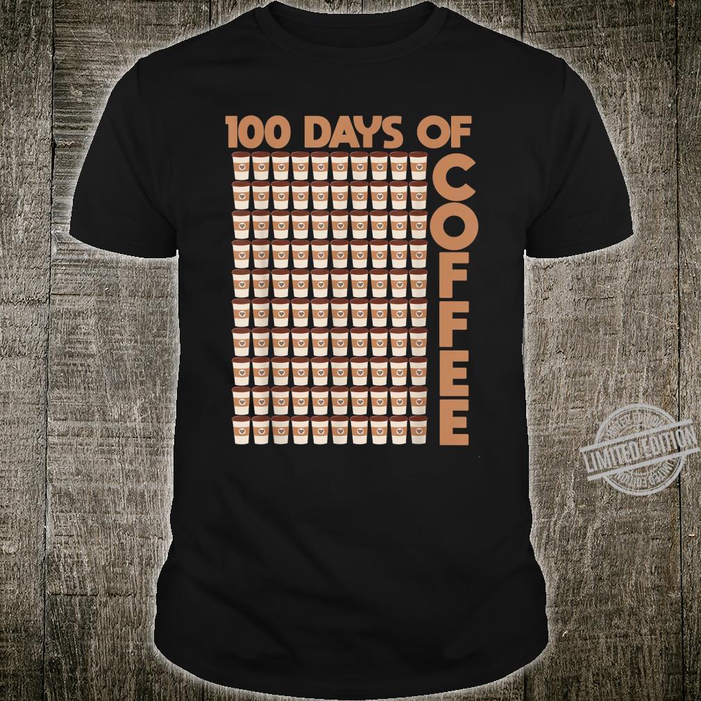 100 days of Coffee Teacher 100th day of School Teachers Shirt