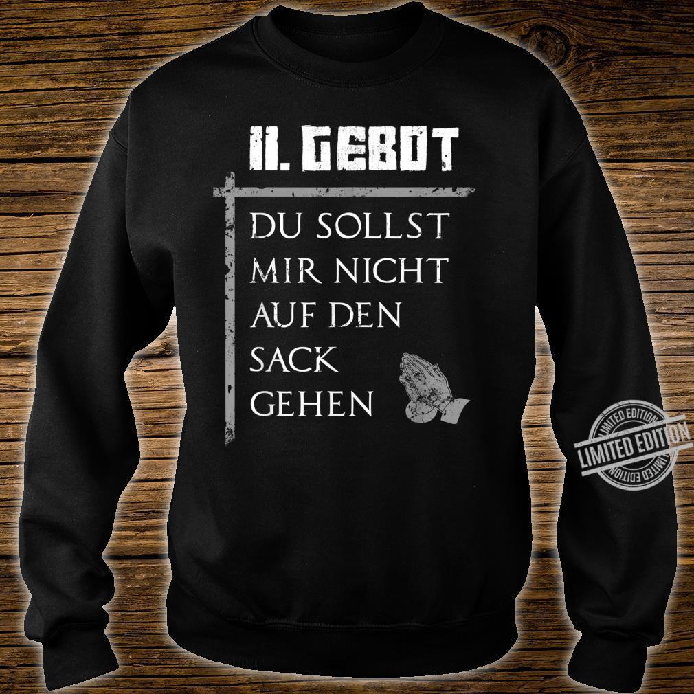 11. Gebot DU SOLLST MIR NICHT AUF DEN SACK GEHEN Geschenk Shirt sweater