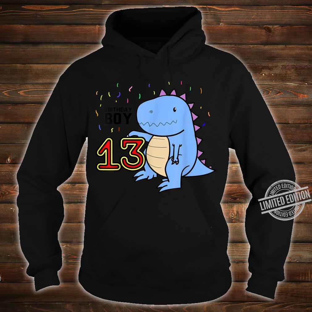13th Birthday Dino TRex 13 Year Old Shirt hoodie