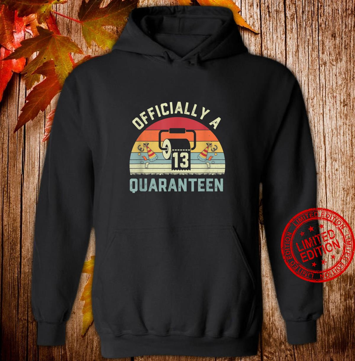 13th Birthday Officially a Quaranteennager 13 Years Old Shirt hoodie
