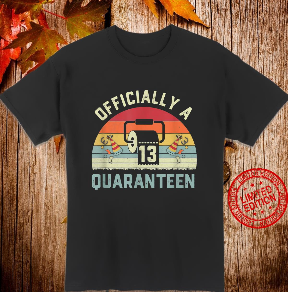 13th Birthday Officially a Quaranteennager 13 Years Old Shirt