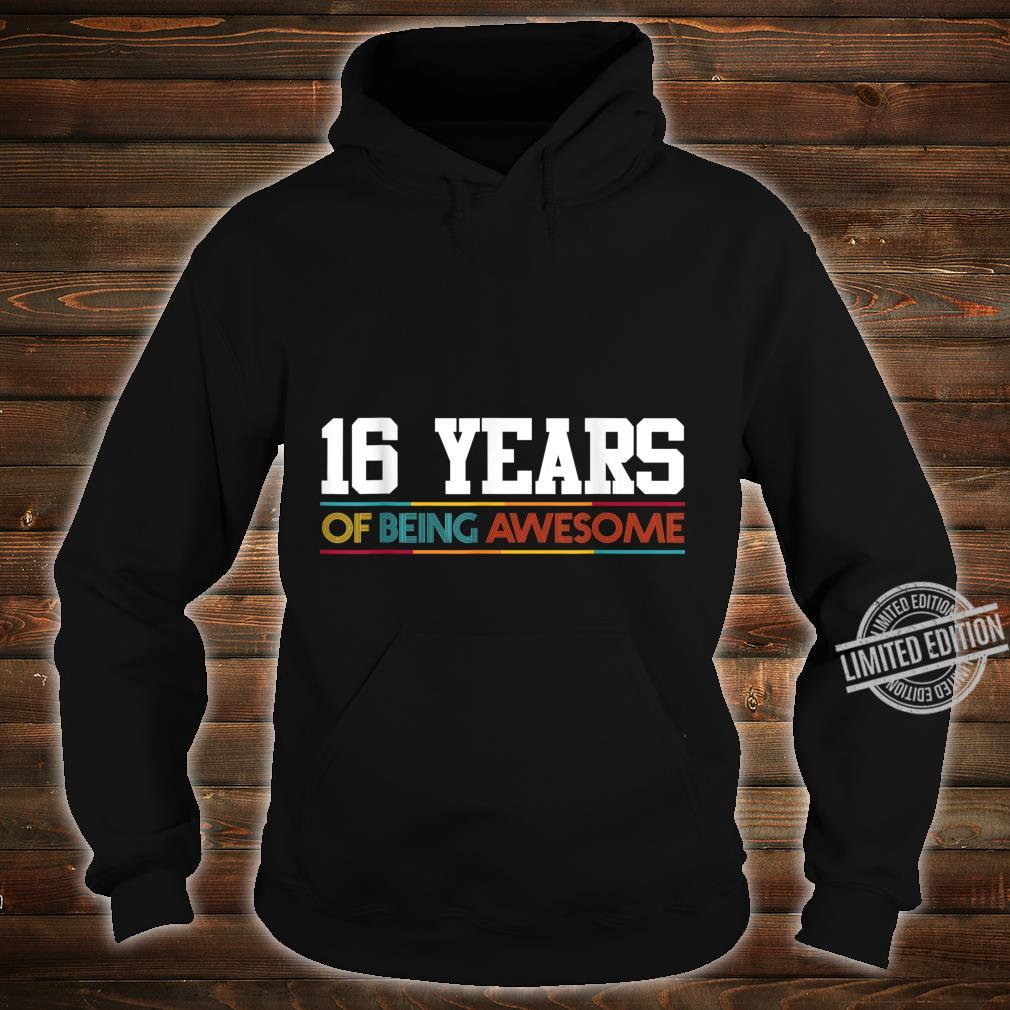 16 Years Of Being Awesome 16 Years Old 16th Birthday Shirt hoodie