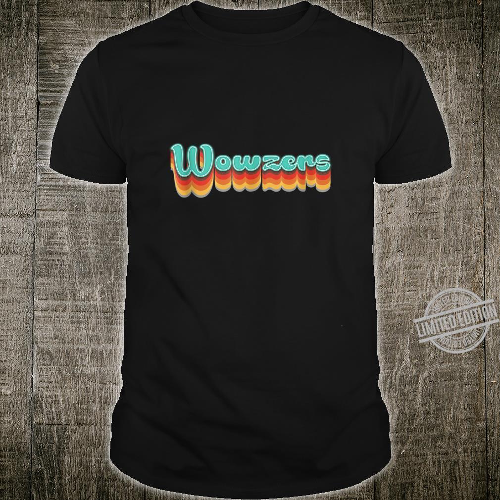1970s Vintage Wowzers Design Retro Seventies Themed Shirt