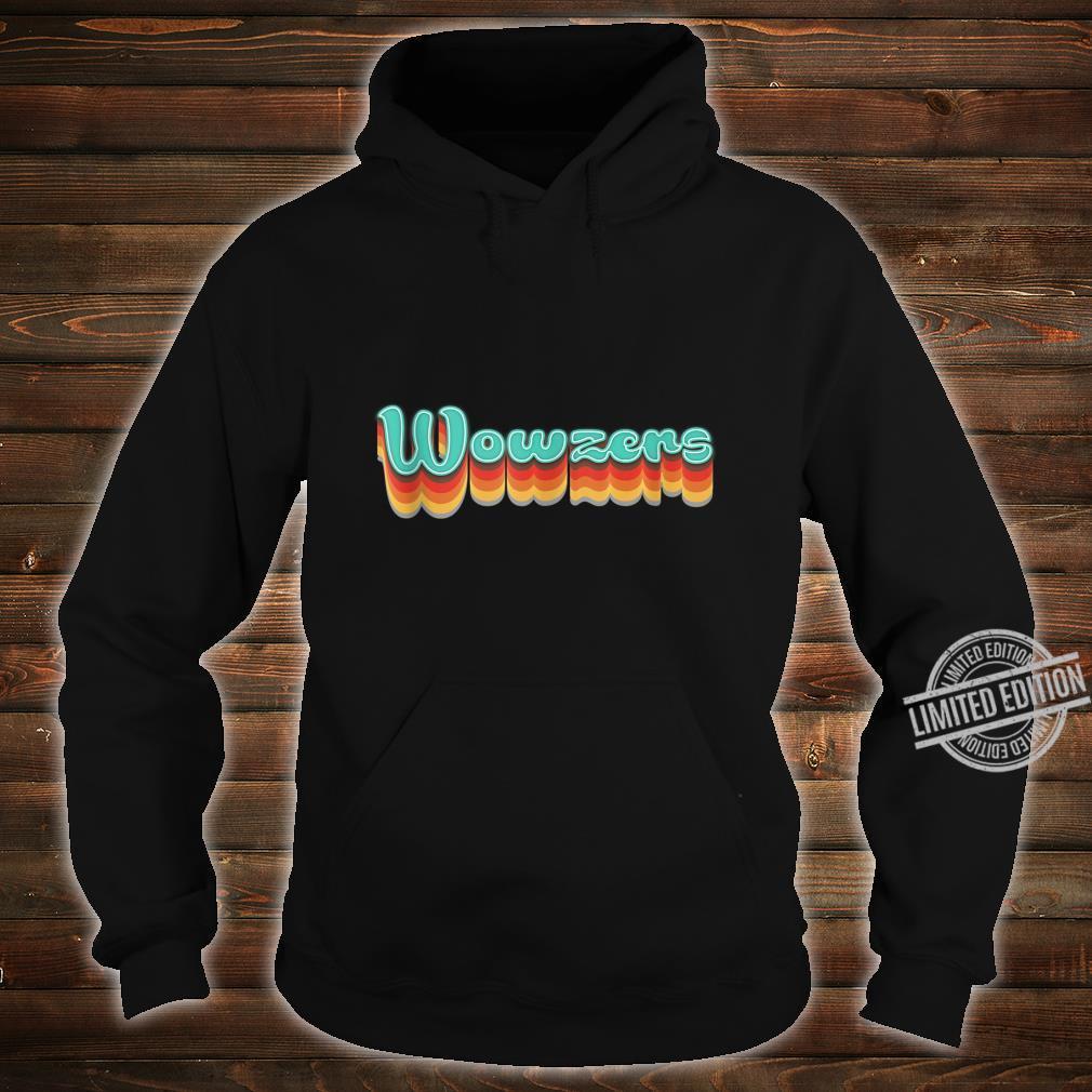 1970s Vintage Wowzers Design Retro Seventies Themed Shirt hoodie