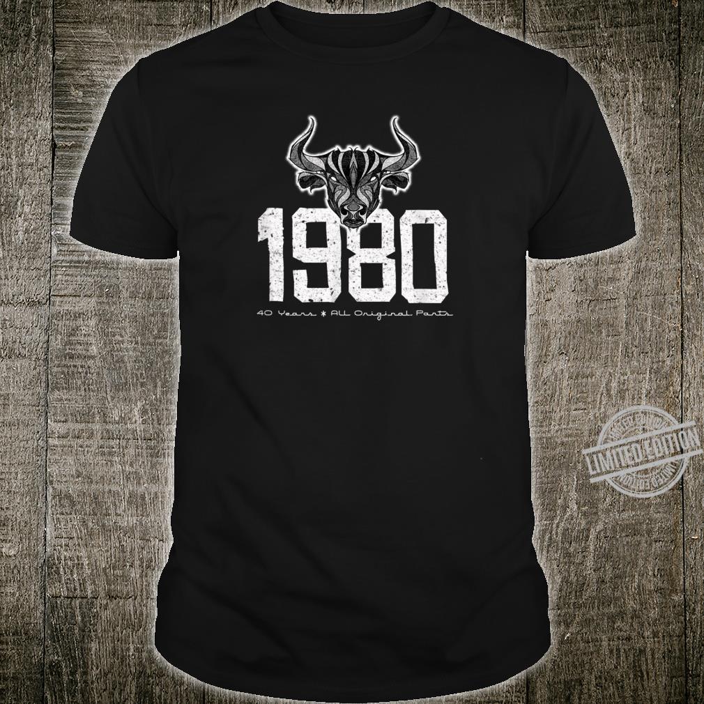 1980 40 Years All Original Parts Birthday Shirt