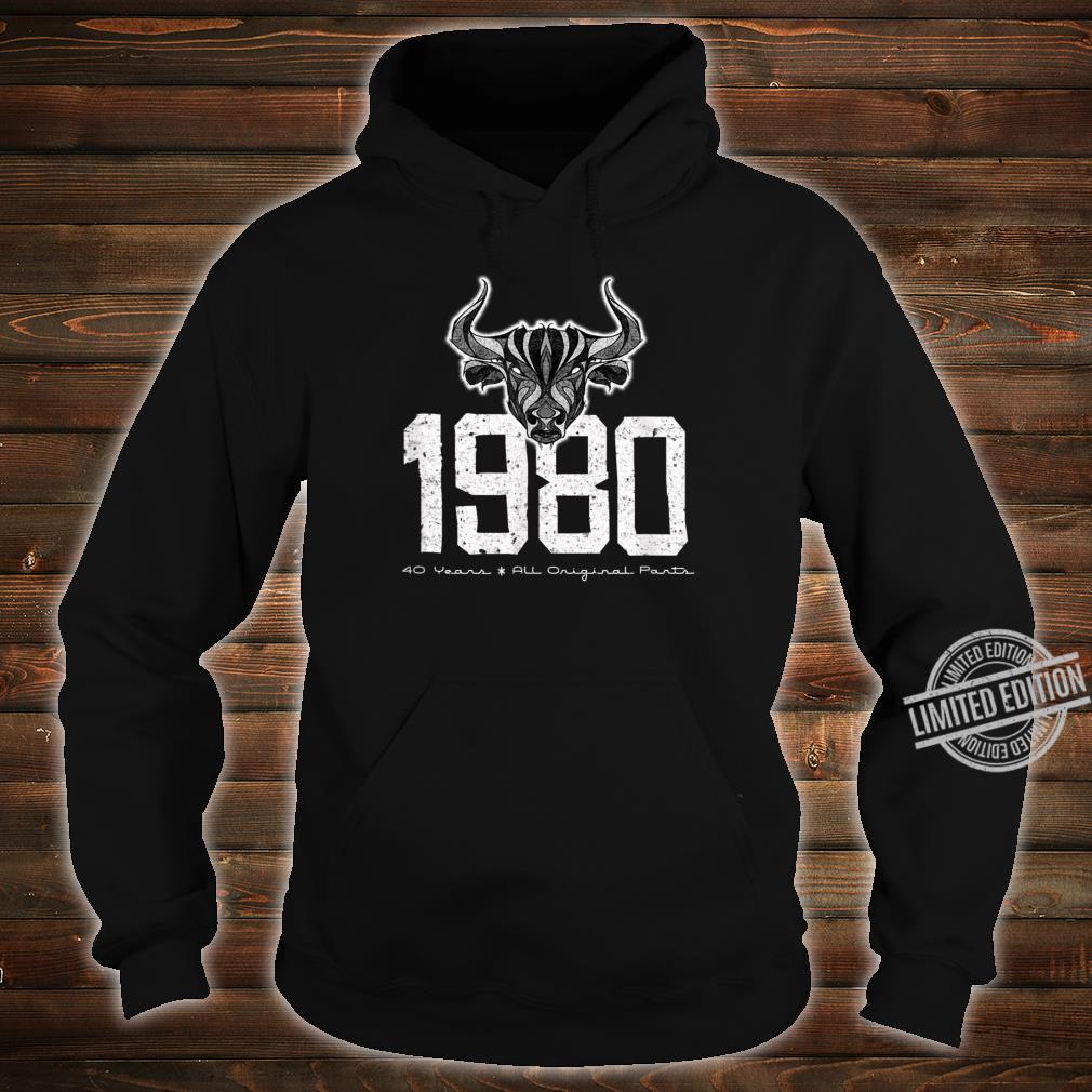 1980 40 Years All Original Parts Birthday Shirt hoodie