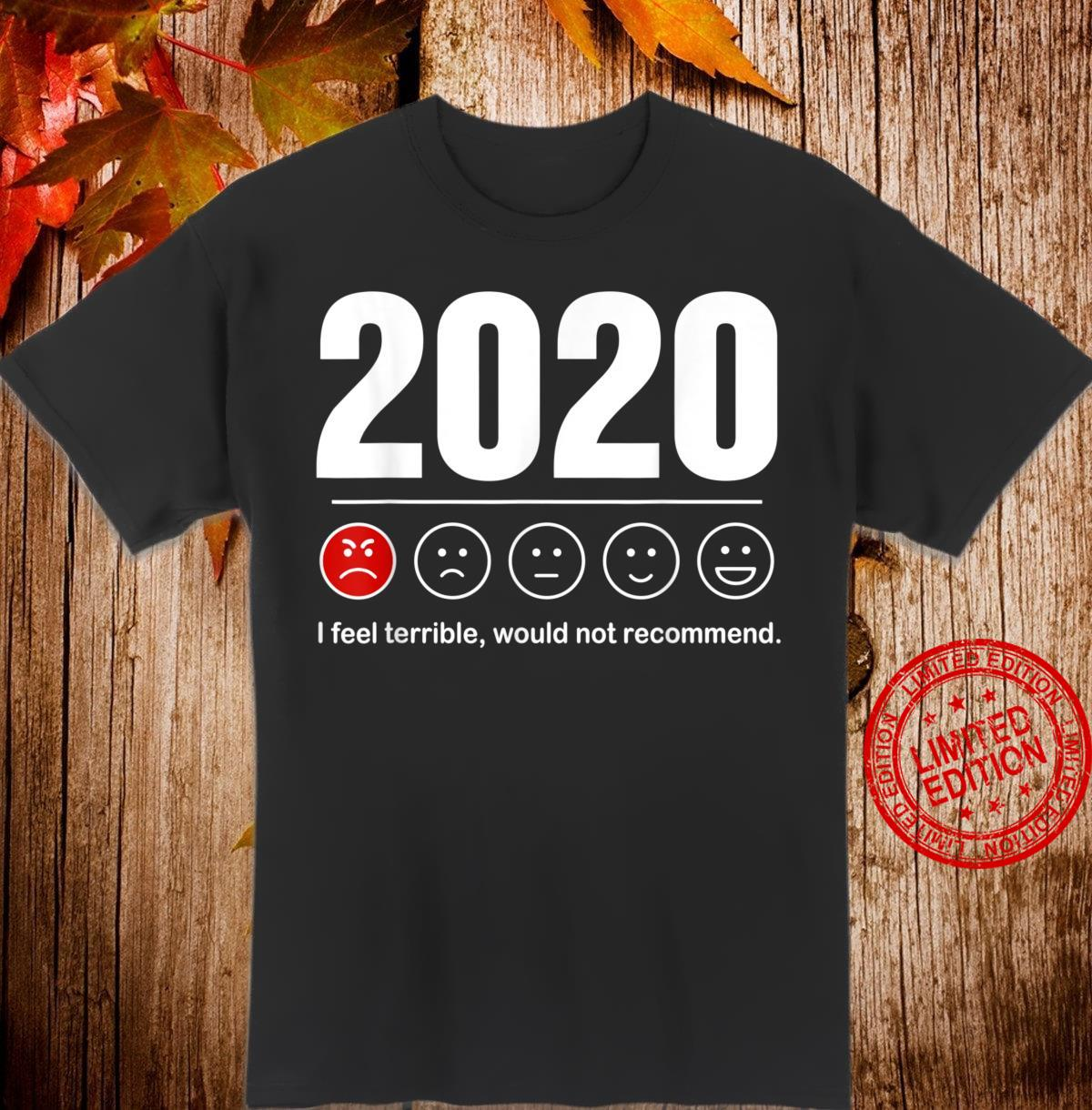2020 Review I Feel Terrible Would Not Recommend Emotion Shirt