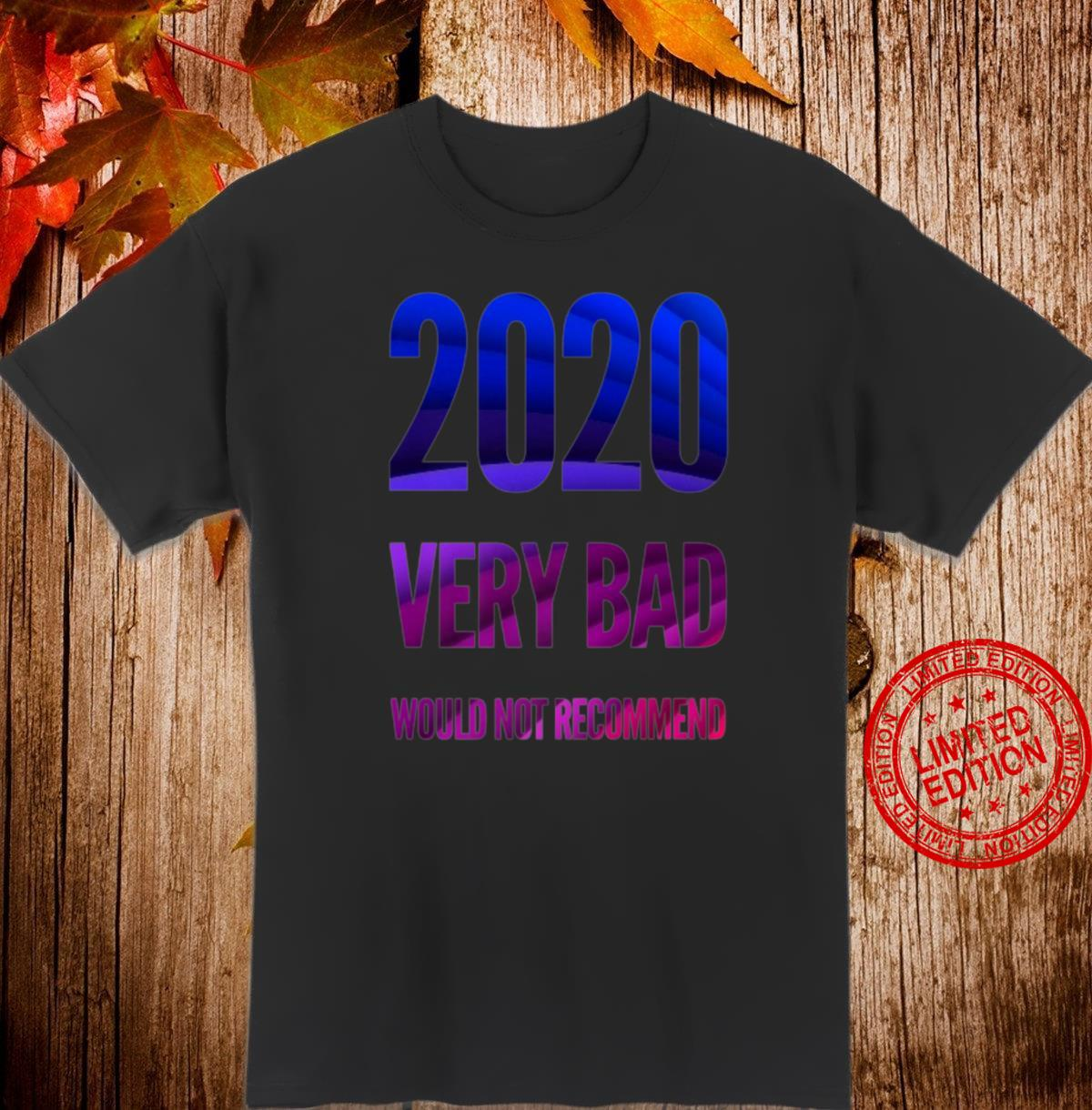 2020 Very Bad Would Not Recommend Rating 2020 Shirt