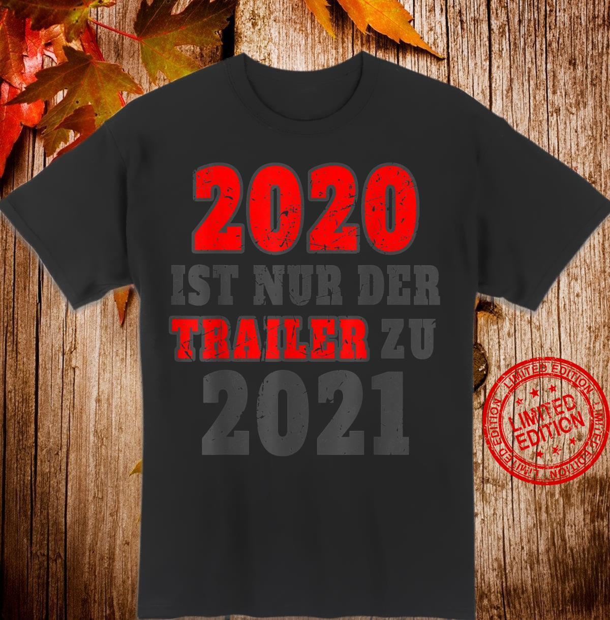 2020 ist nur der Trailer zu 2021 lustiger Spruch Geschenk Shirt