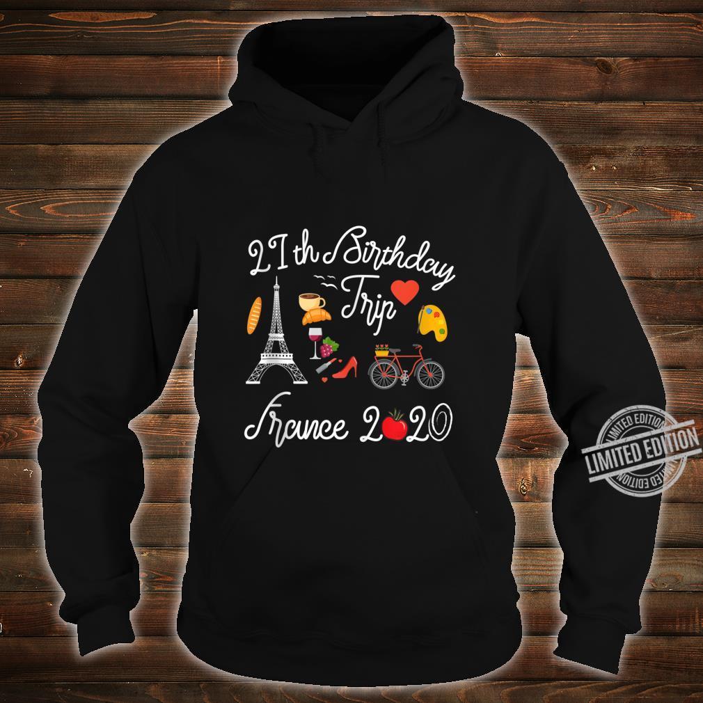 21st Birthday Trip Vacation France Paris 2020 Shirt hoodie