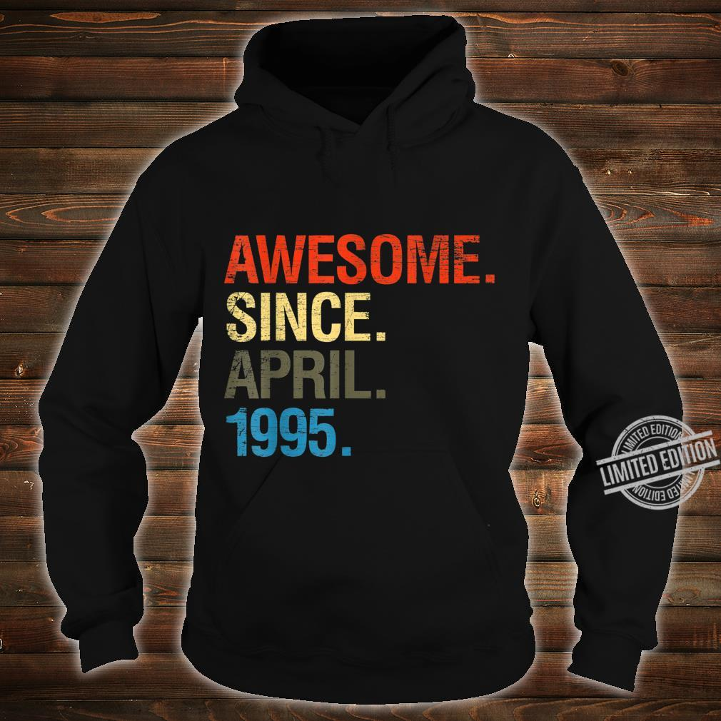 25th Birthday Awesome Since April 1995 Shirt hoodie