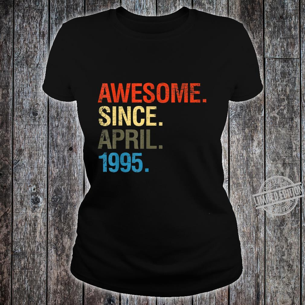 25th Birthday Awesome Since April 1995 Shirt ladies tee