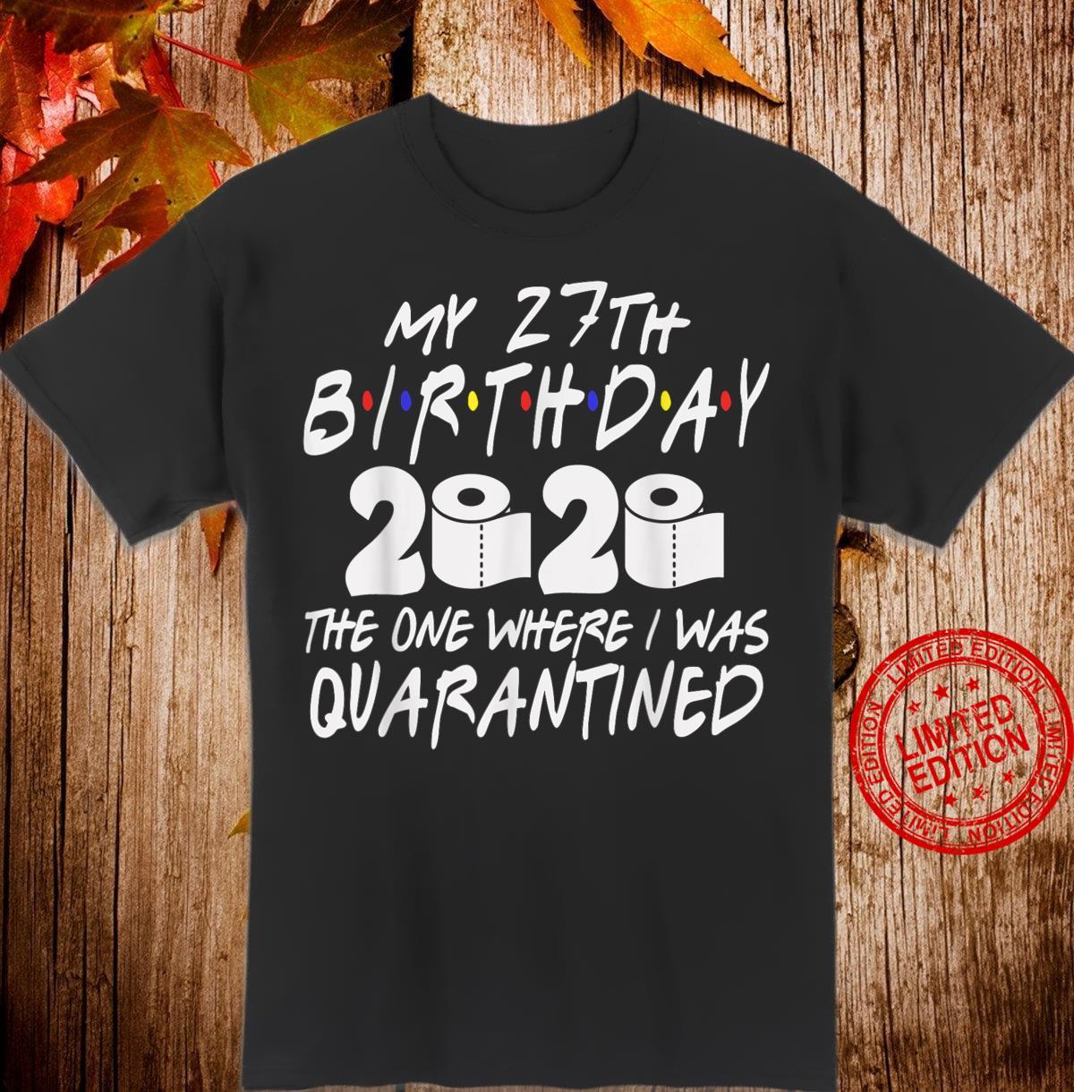 27th Birthday Quarantined 2020 Toilet Paper Shirt