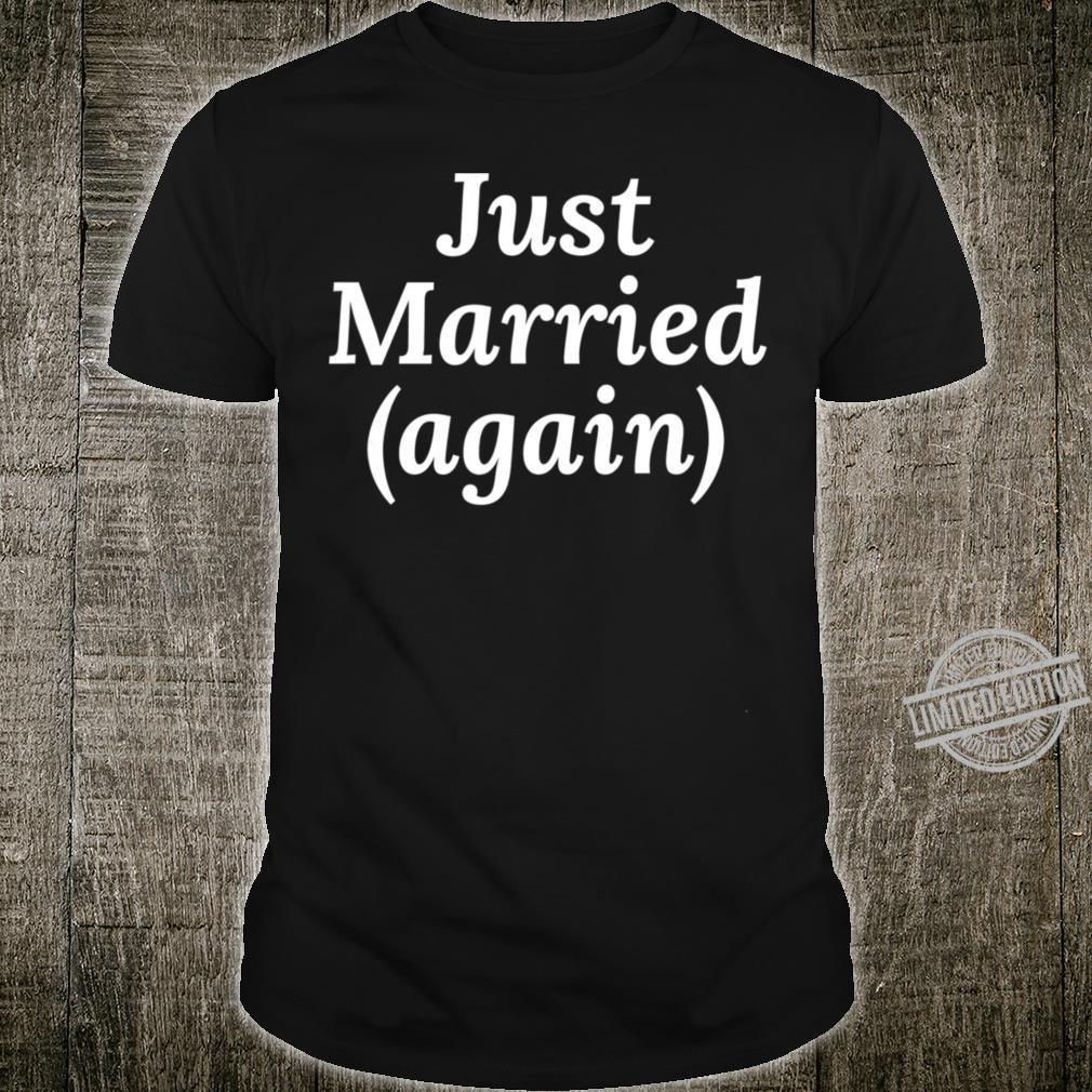 2nd Marriage Just Married Again Crewneck Shirt