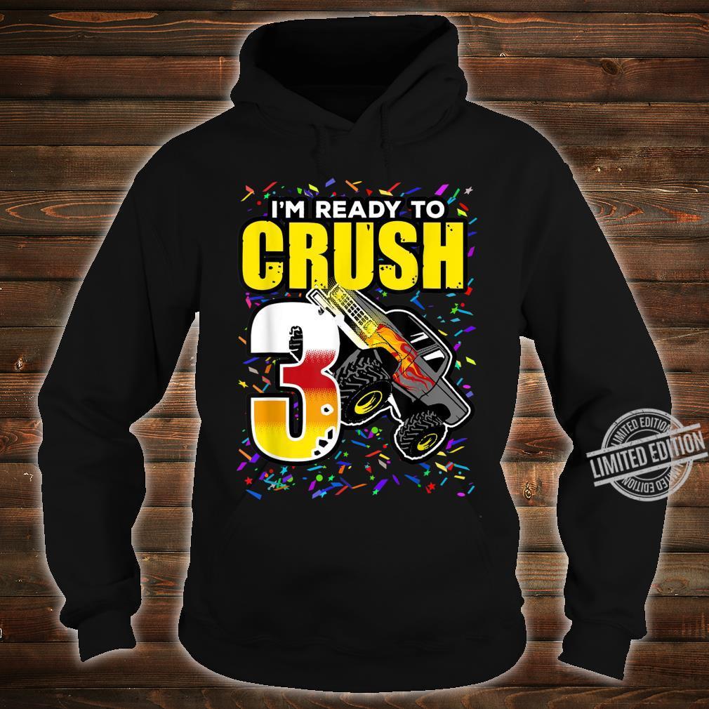 3 Years 3rd birthday Monster Truck I am ready to crush 3 Shirt hoodie