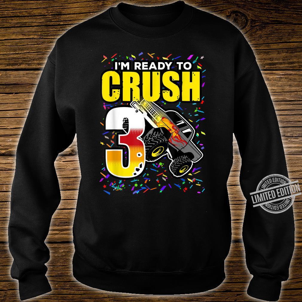 3 Years 3rd birthday Monster Truck I am ready to crush 3 Shirt sweater