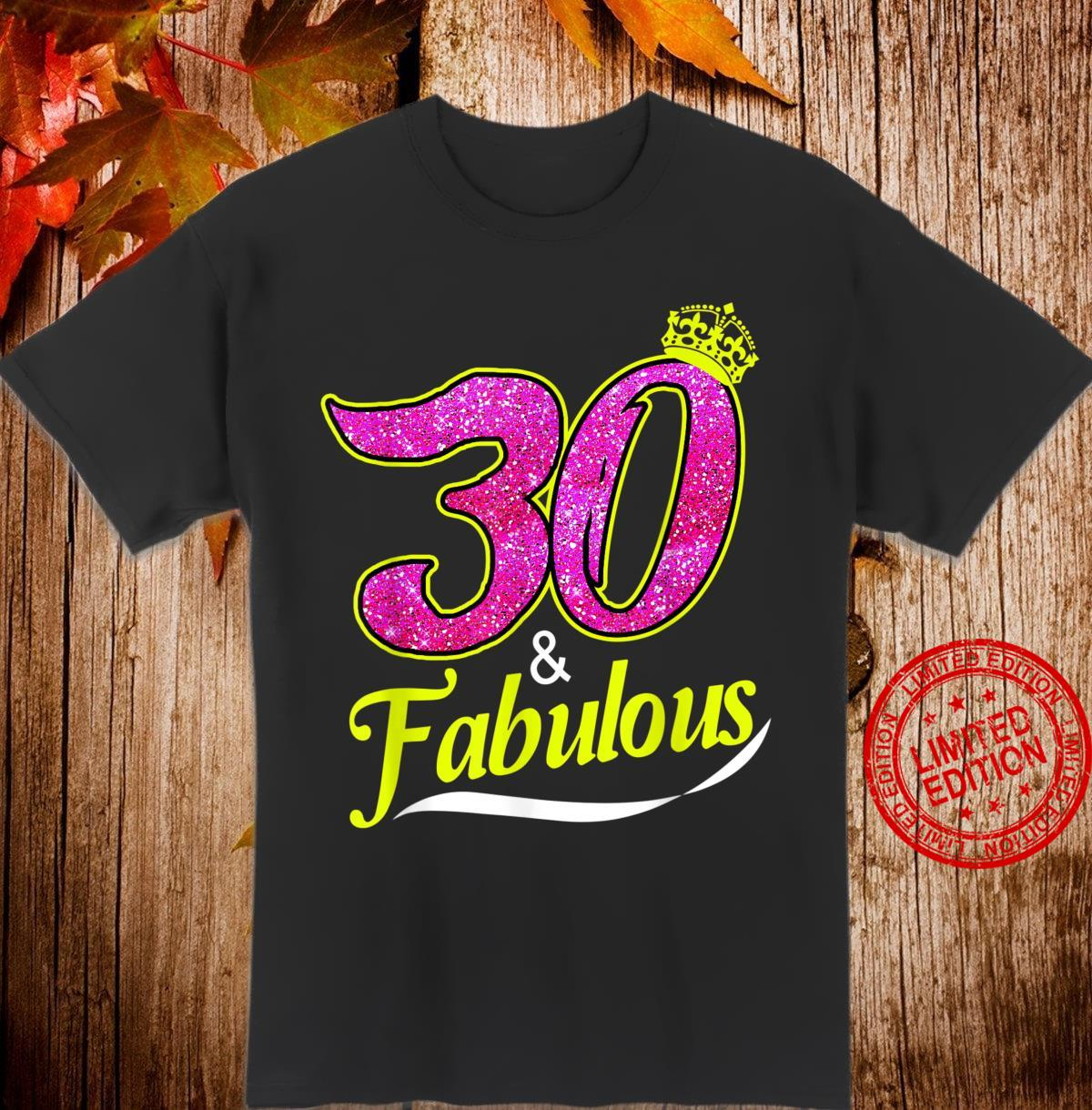 30 And Fabulous 30th Birthday Shirt