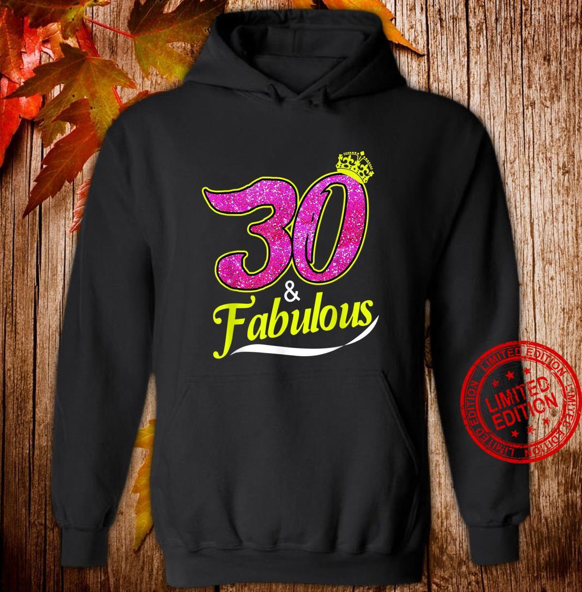 30 And Fabulous 30th Birthday Shirt hoodie