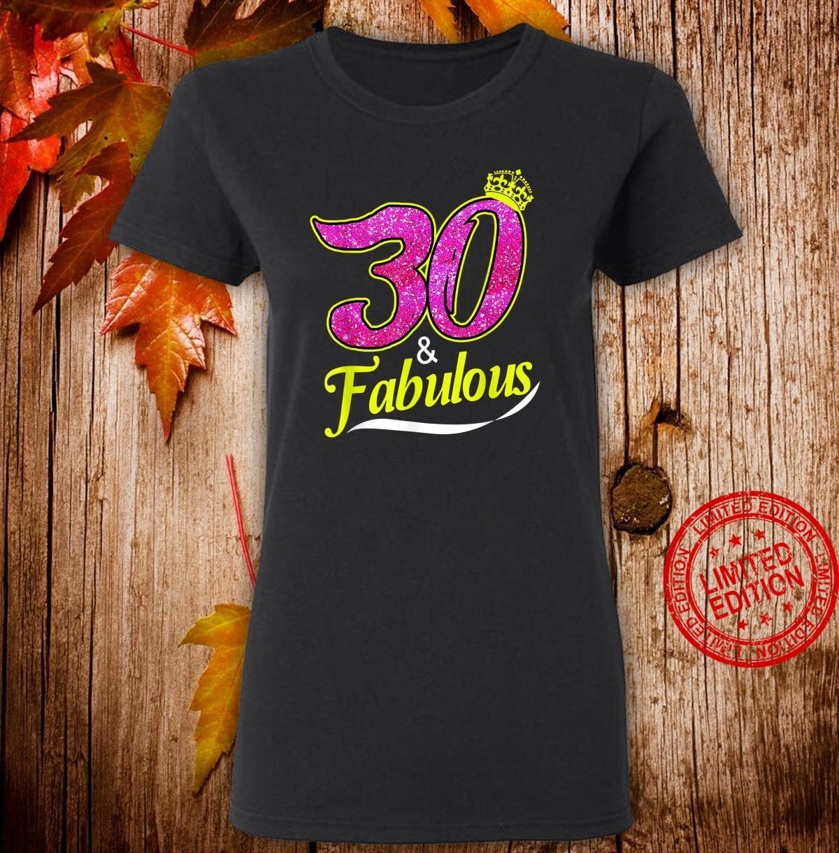 30 And Fabulous 30th Birthday Shirt ladies tee