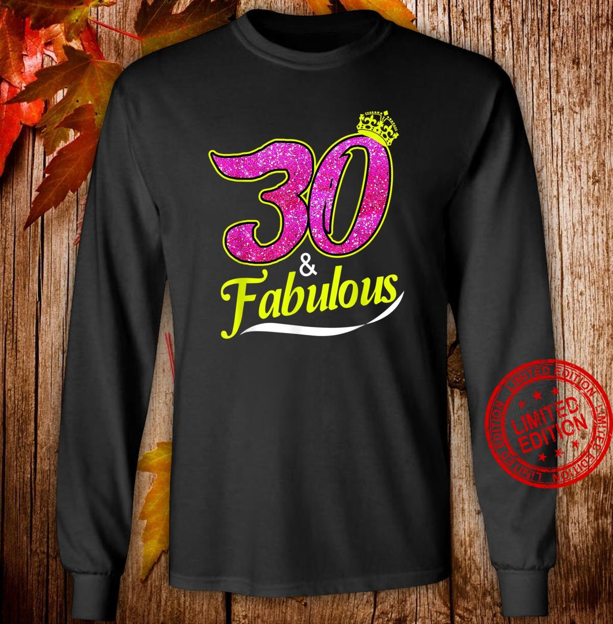 30 And Fabulous 30th Birthday Shirt long sleeved