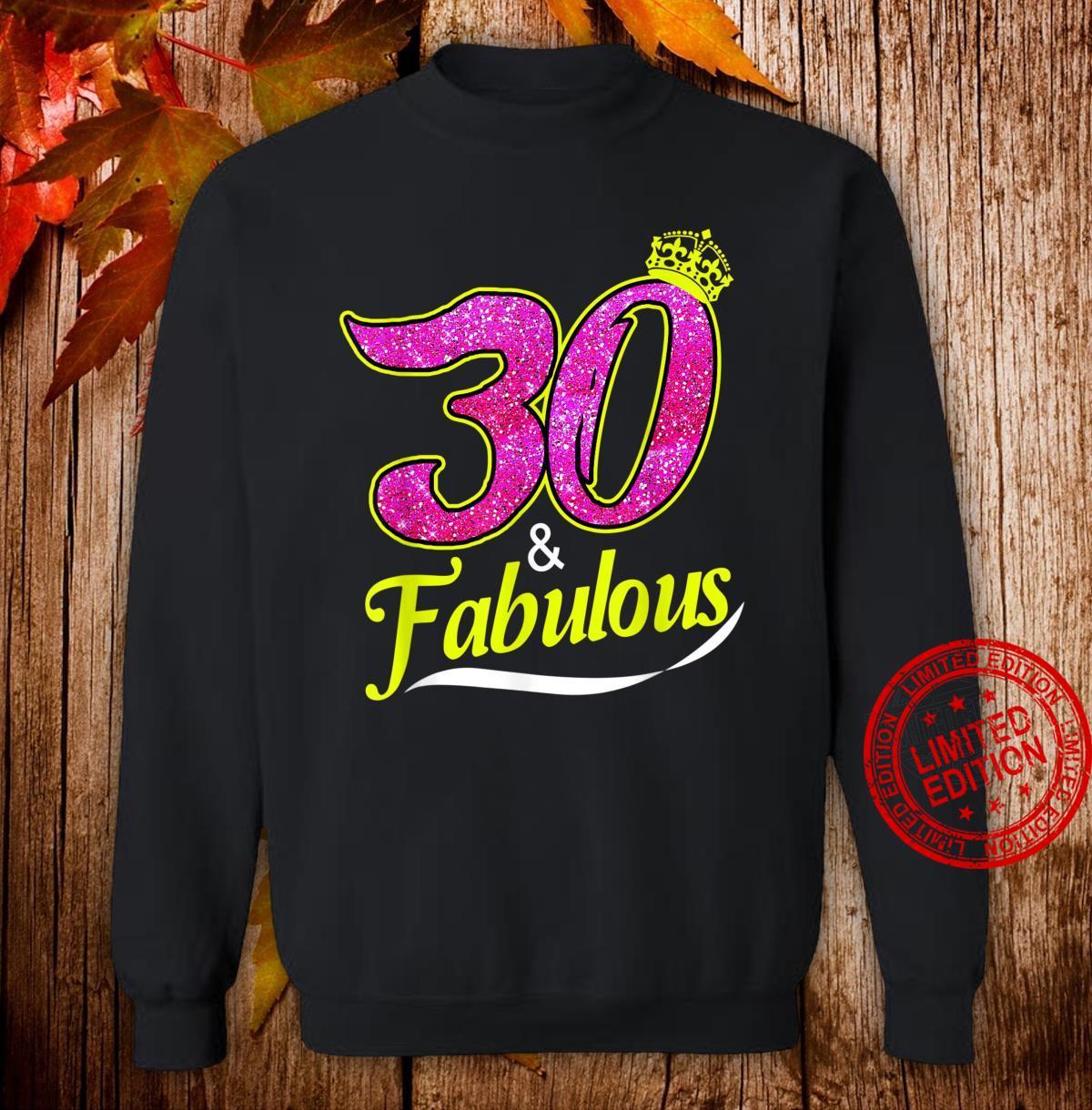 30 And Fabulous 30th Birthday Shirt sweater