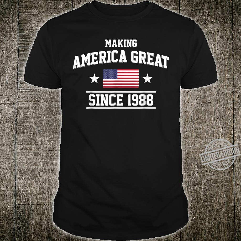 32nd Birthday,Making America Great Since 1988 Shirt