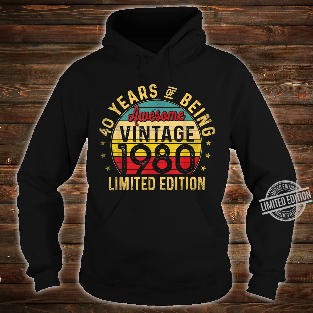 40 Year Old, Vintage 1980 Limited Edition 40th Birthday Shirt hoodie