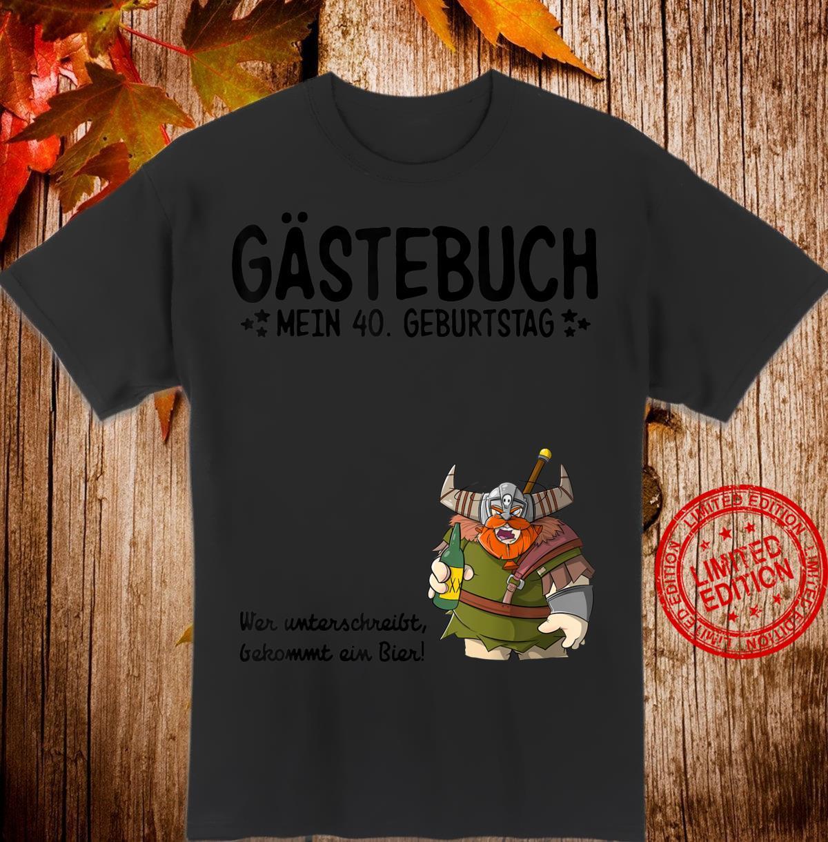 40. Geburtstag lustiges Geschenk 40 Jahre Party Gästebuch Shirt