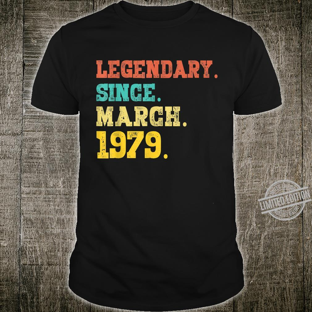 41st Birthday Legendary Since March 1979 41 Years Old Shirt