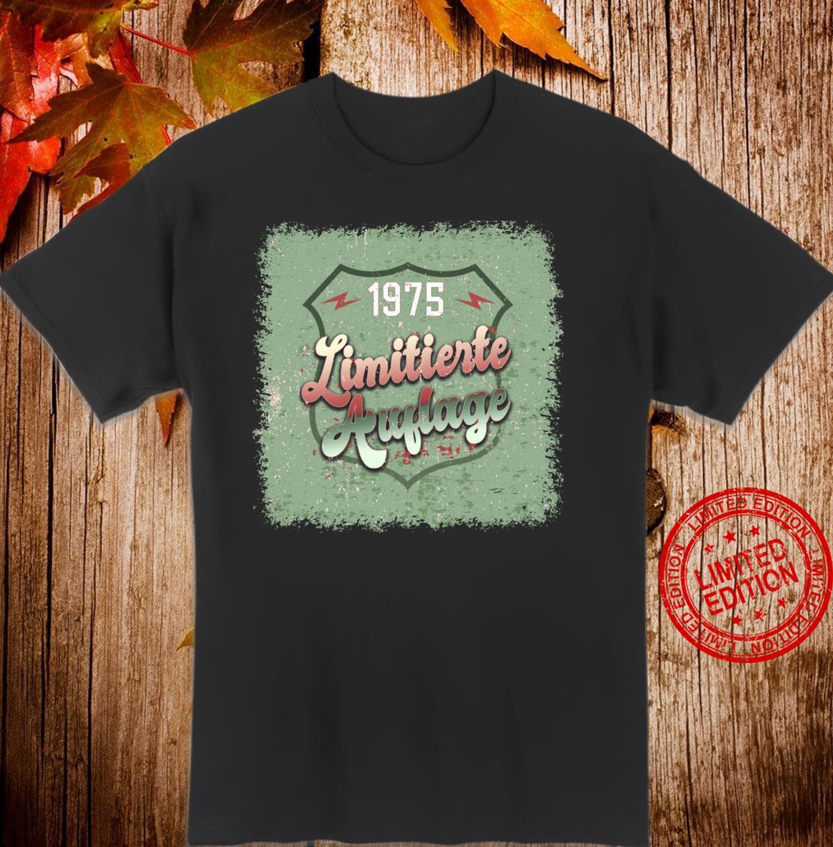 45 Jahre Geburtstag Limitierte Auflage 1975 Shirt
