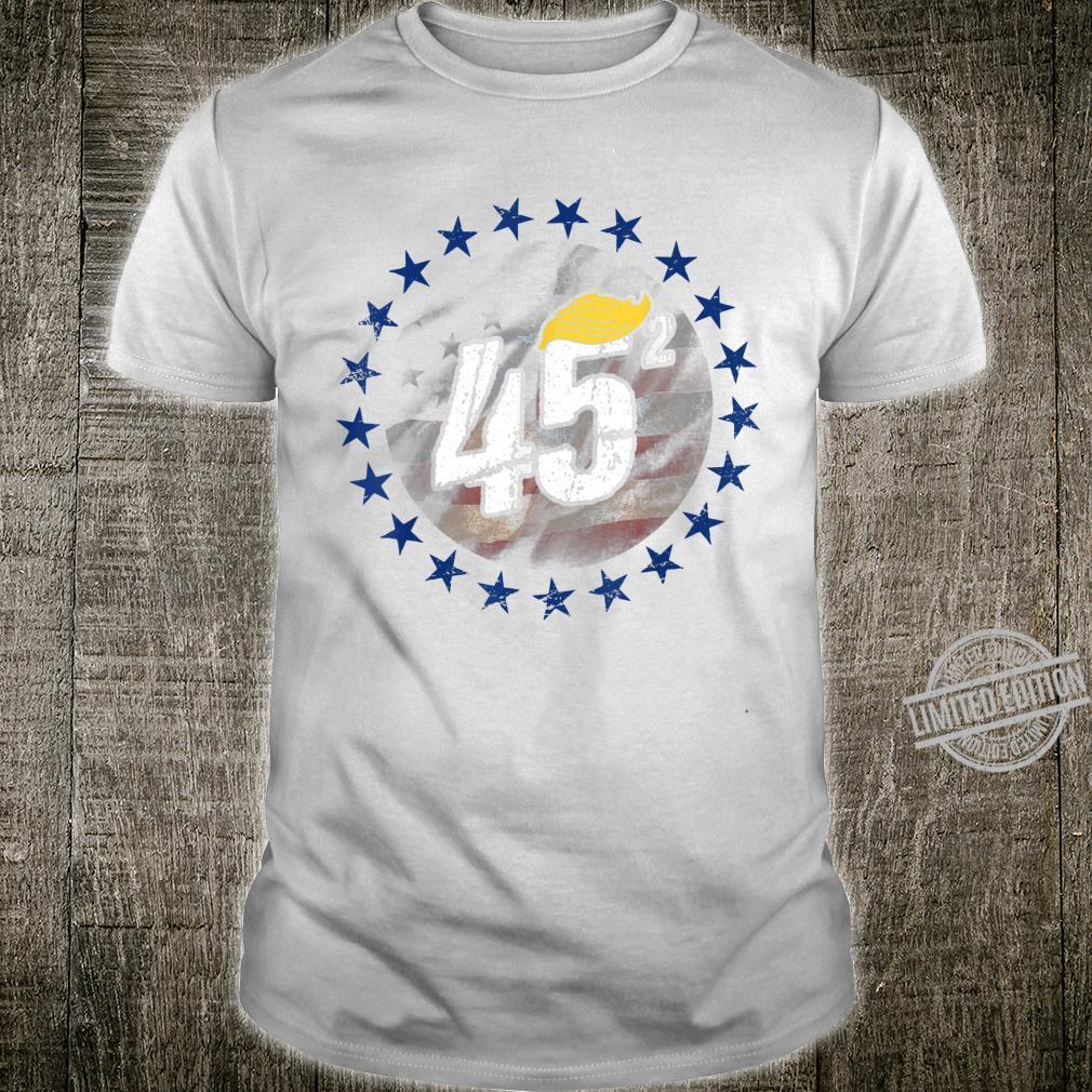 45 Squared Pro Donald Trump Wig 2020 US Flag GOP Shirt