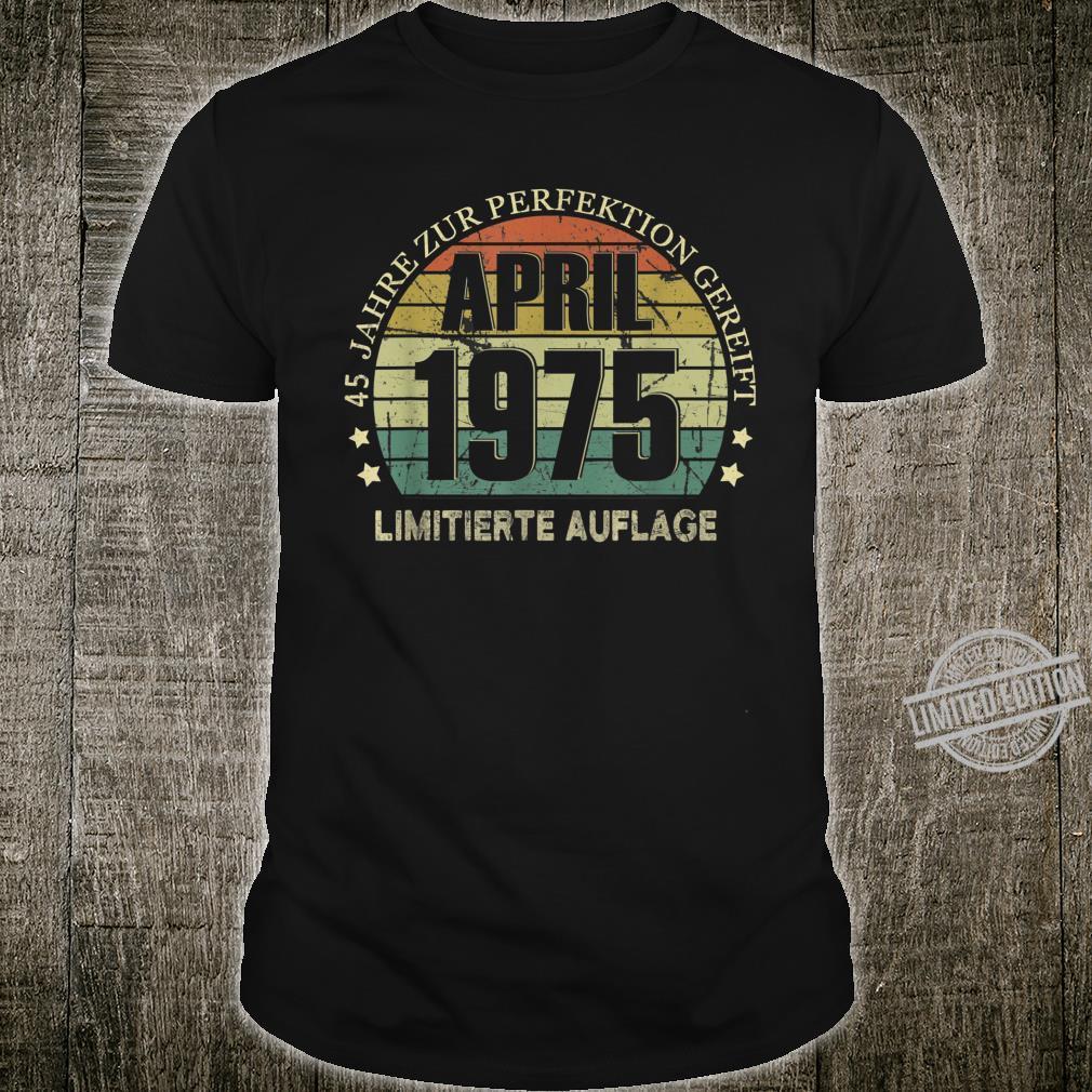 45. Geburtstag 45 Jahre Jahrgang 1975 April Beste Legendär Shirt