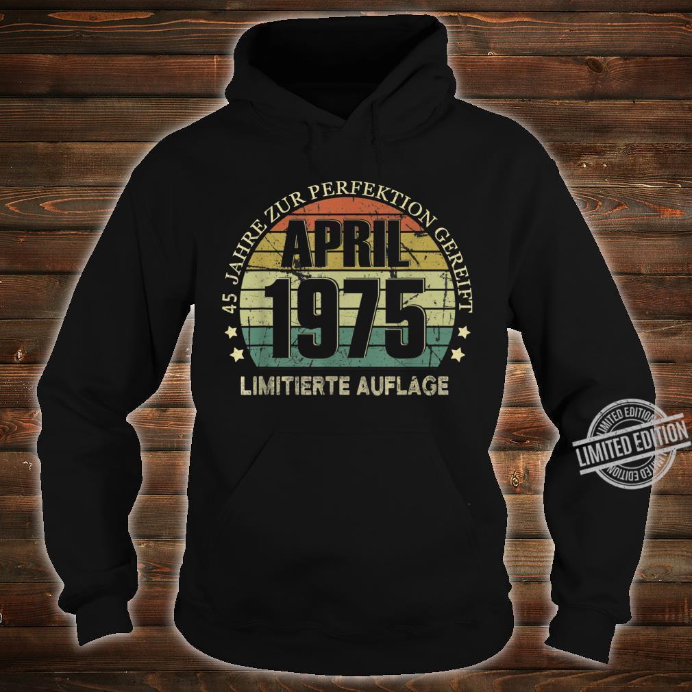 45. Geburtstag 45 Jahre Jahrgang 1975 April Beste Legendär Shirt hoodie