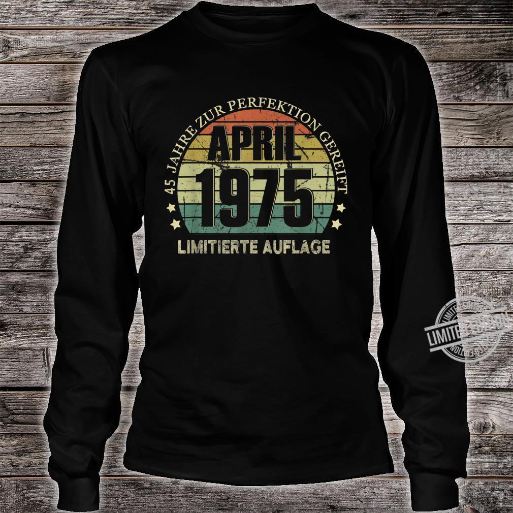 45. Geburtstag 45 Jahre Jahrgang 1975 April Beste Legendär Shirt long sleeved