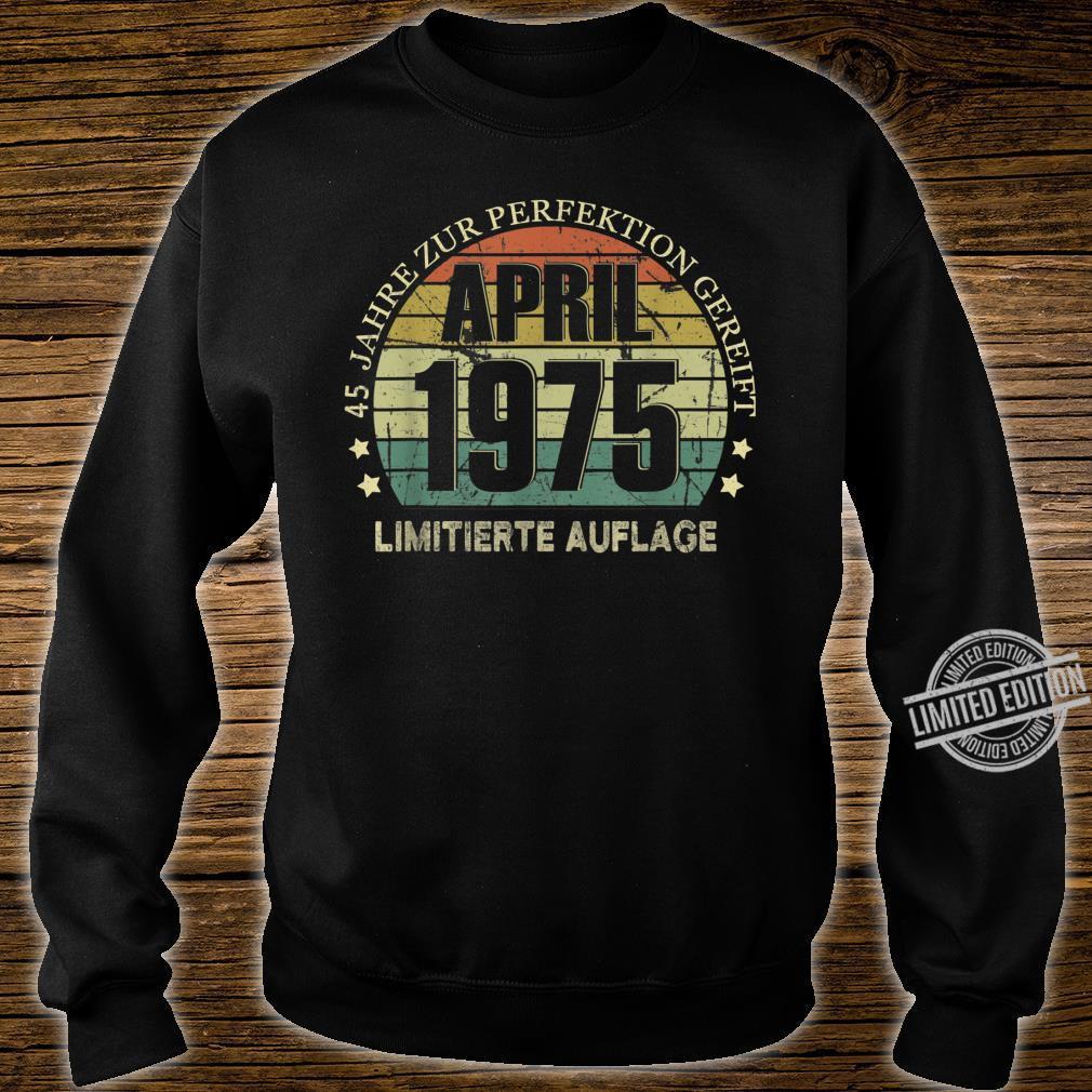 45. Geburtstag 45 Jahre Jahrgang 1975 April Beste Legendär Shirt sweater