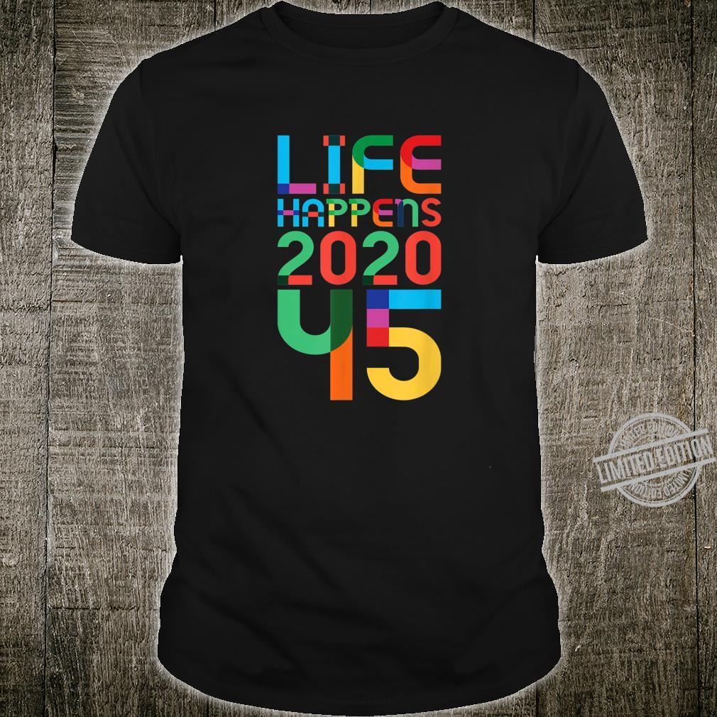 45th Birthday LIFE HAPPENS 2020 45 1975 LGBTQ LGBT FONT Shirt