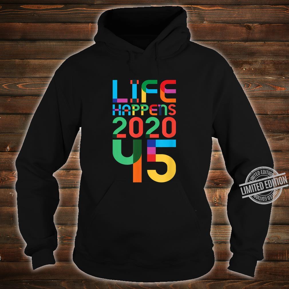 45th Birthday LIFE HAPPENS 2020 45 1975 LGBTQ LGBT FONT Shirt hoodie
