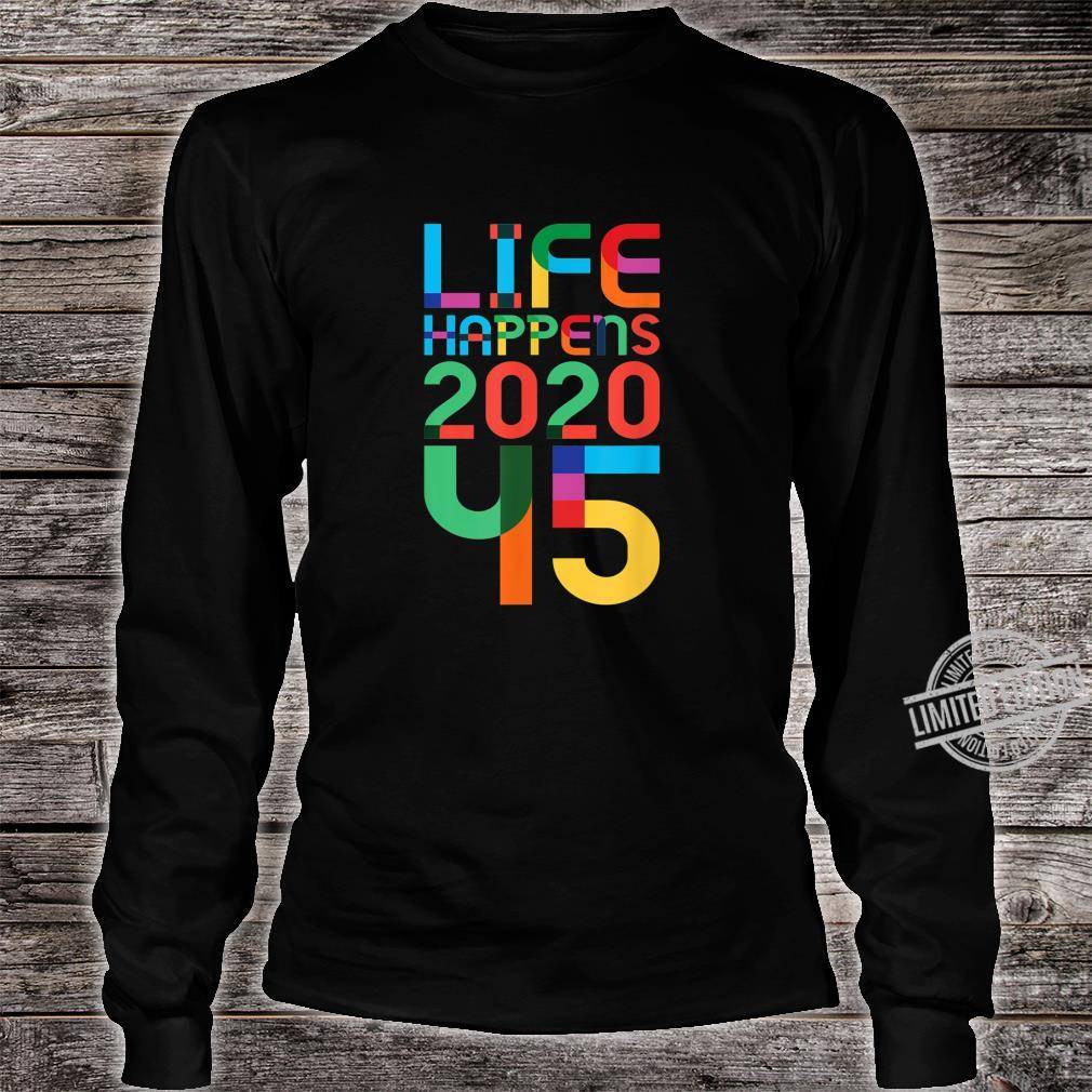 45th Birthday LIFE HAPPENS 2020 45 1975 LGBTQ LGBT FONT Shirt long sleeved