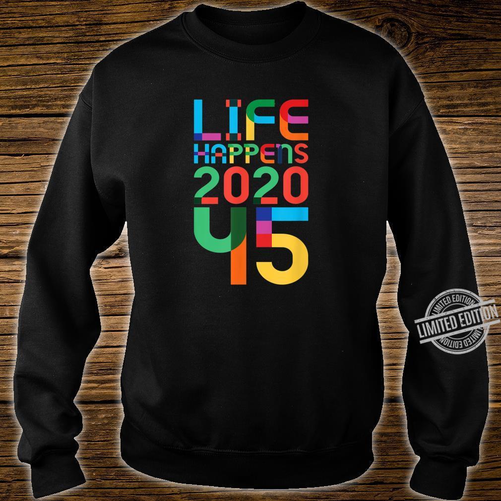 45th Birthday LIFE HAPPENS 2020 45 1975 LGBTQ LGBT FONT Shirt sweater