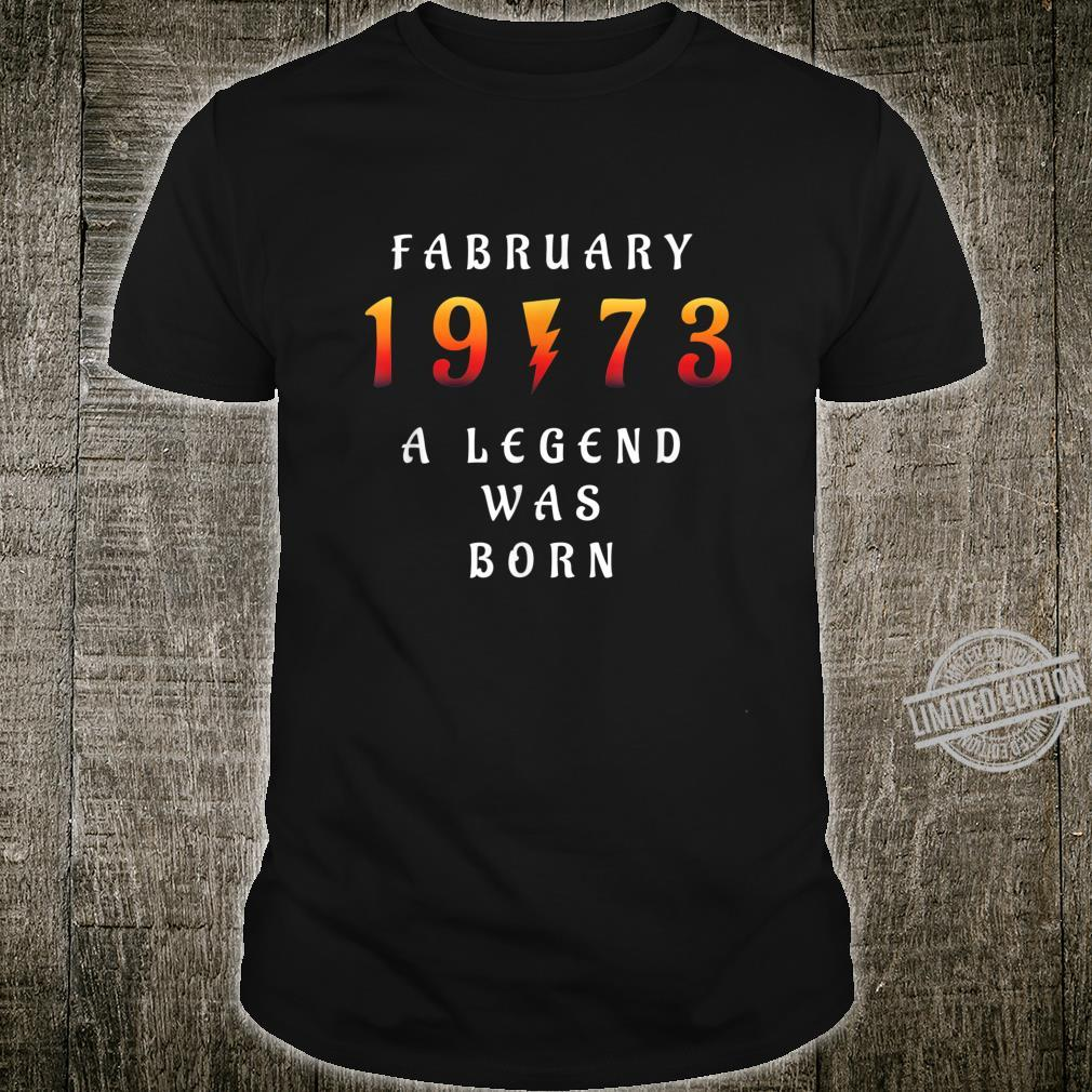47 th Birthday February 1973 47 Year Old Dad Father Shirt