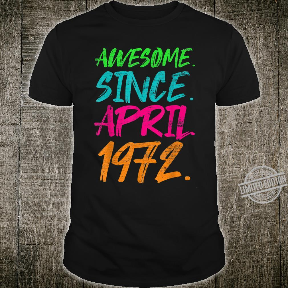 48th Birthday Awesome Since April 1972 Shirt