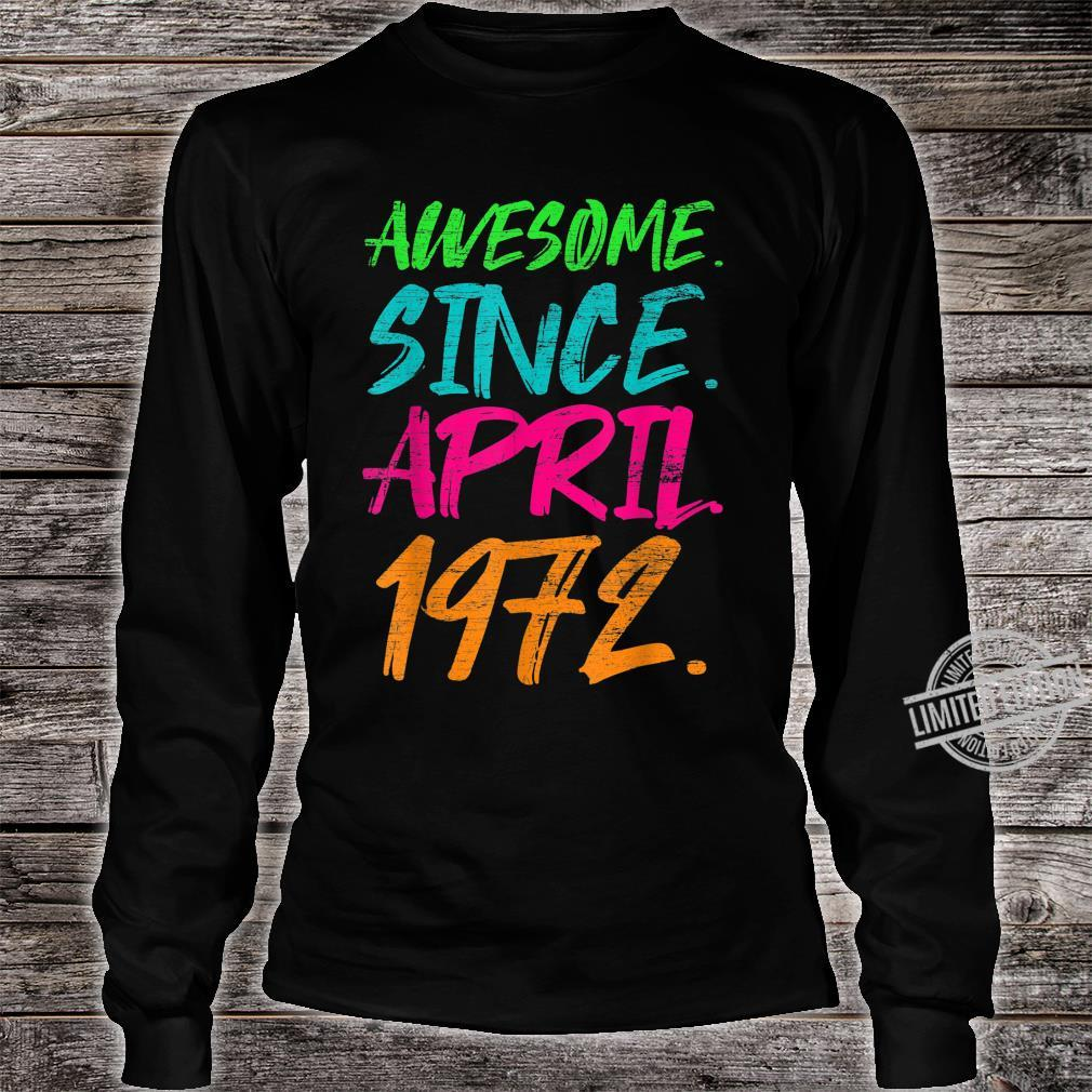 48th Birthday Awesome Since April 1972 Shirt long sleeved