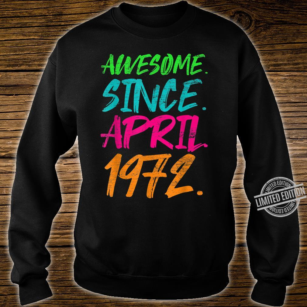 48th Birthday Awesome Since April 1972 Shirt sweater