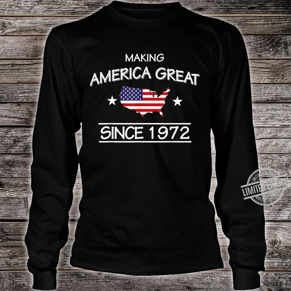 48th Birthday,Making America Great Since 1972 Shirt long sleeved
