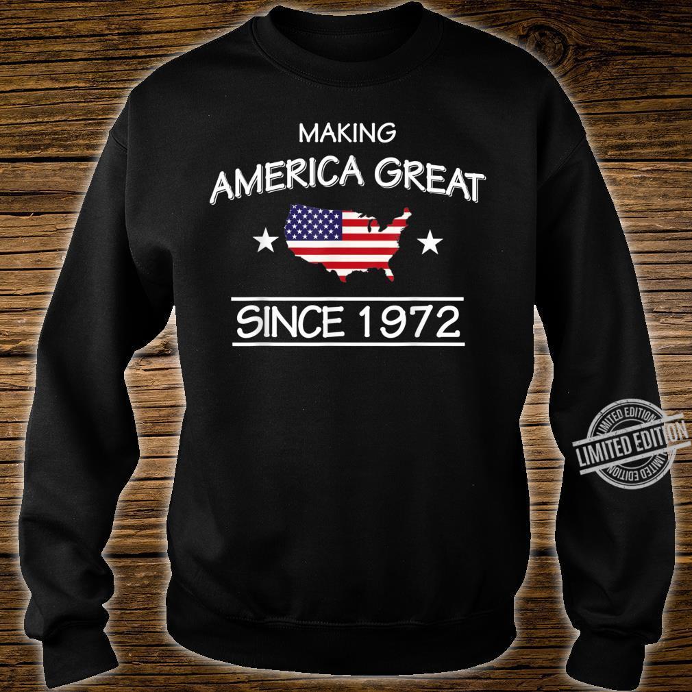 48th Birthday,Making America Great Since 1972 Shirt sweater