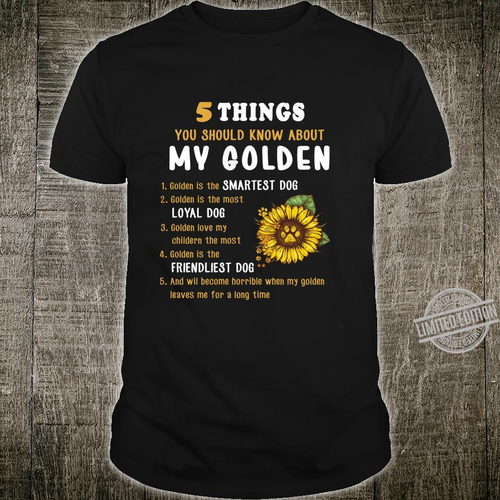 5 things you should know about my golden Shirt
