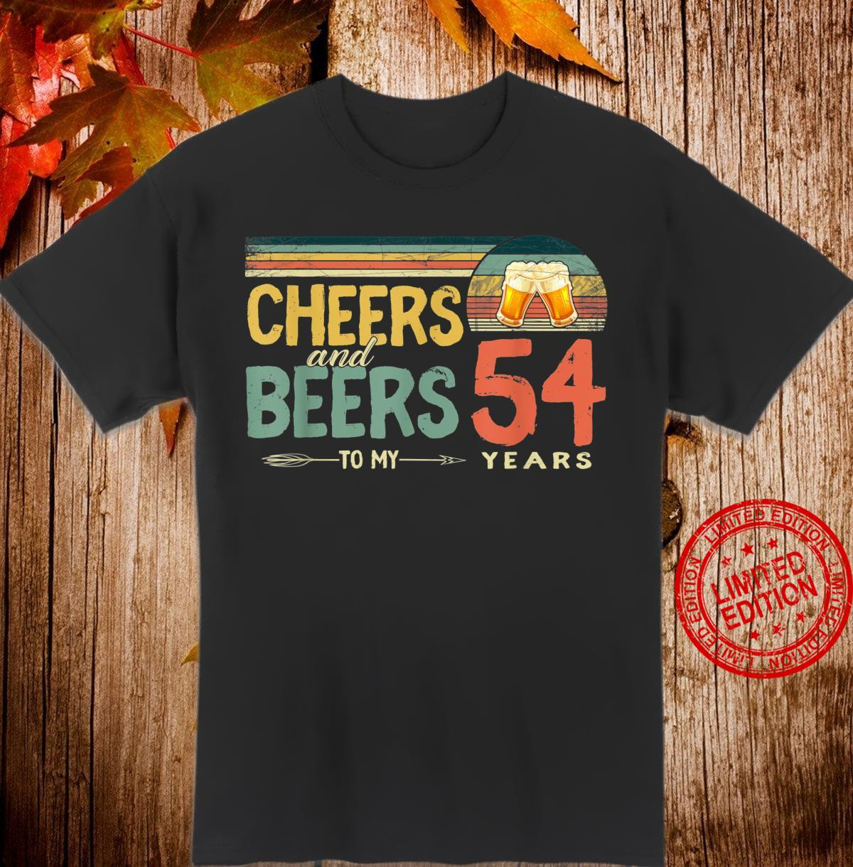54th Birthday Cheers And Beers To 54 Years Old Shirt
