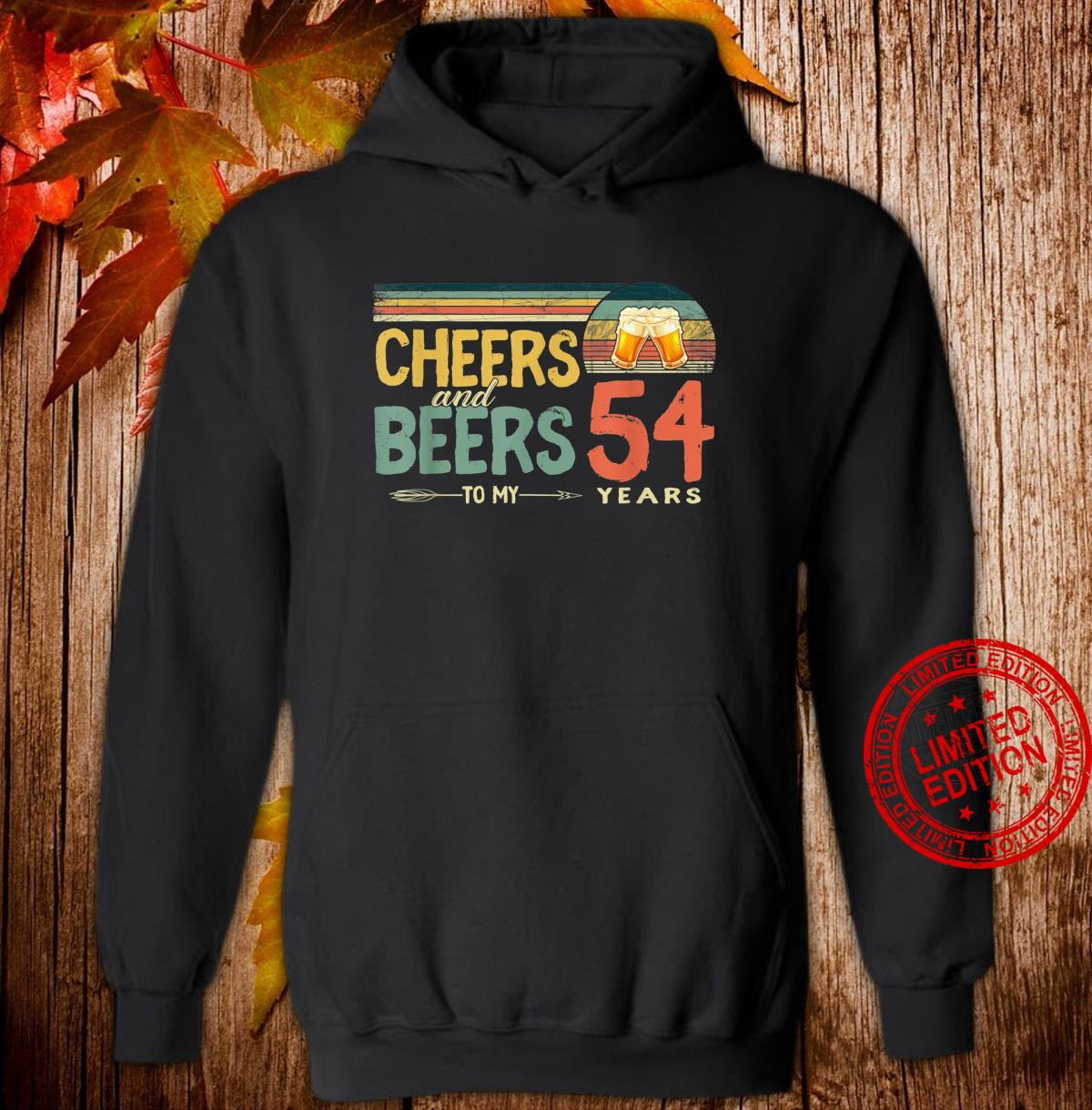 54th Birthday Cheers And Beers To 54 Years Old Shirt hoodie